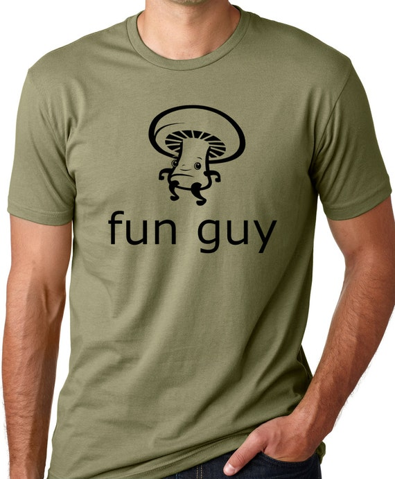 Fun guy funny T shirt screenprinted mushroom Humor Tee gifts