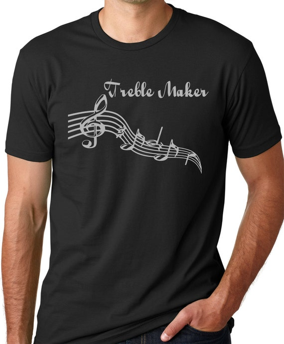 Treble Maker Funny T Shirt Screenprinted Musician Humor Tee