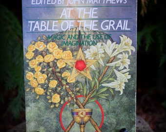Vintage Book - At The Table Of The Grail - Magic And The Use Of Imagination