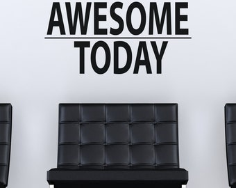 Be Awesome Today Motivational Quote Vinyl Wall Decal Sticker  item 6013