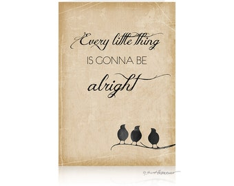 Greeting Card • Every Little Thing Is Gonna Be Alright • 5x7 Blank • Bob Marley Three Little Birds