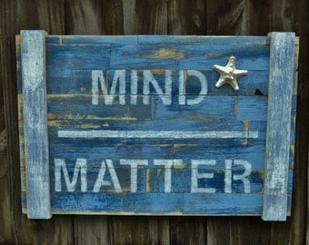 MIND (OVER) MATTER Wooden Sign, Beach Style Decor, Wall Art, Weathered Wood
