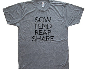Mens T Shirt - Sow Tend Reap Share Gardening Grow Your Own Food T Shirt - Mens / Unisex Tri Blend Heather Gray - Hand Printed Size S M L XL