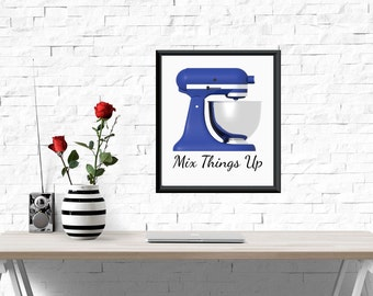 Mix It Up  Art Print, Artwork, Kitchenaid Art, Kitchenaid Artwork, Housewares 8x10 print, blue kitchen artwork, blue kitchen decor
