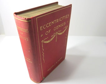 ECCENTRICITIES OF GENIUS Major J B Pond, Memories of Famous Men Women, 1900 Antiquarian Book about Wll Known People, Vintage, Antique