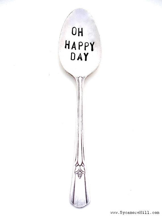 OH HAPPY DAY Handstamped Spoon The Original Hand Stamped Vintage Coffee Spoons by Sycamore Hill - Custom Personalized Gift Unique Present