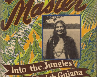 Bush Master into the Jungles of Dutch Guiana, Vintage Book, Novel, Action Adventure Story, Dust Jacket, Nicol Smith, Travel, First Edition