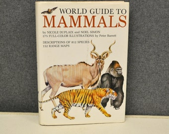 World Guide to Mammals, Duplaix and Simon, 1976