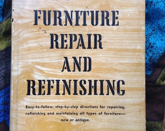 The Complete Guide to Furniture Repair and Refinishing How To Book Kinney