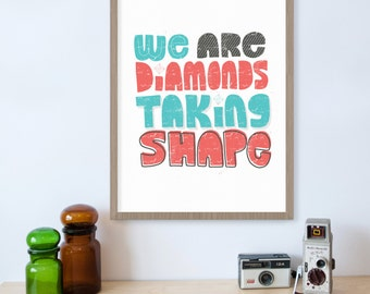 Diamond Art, We Are Diamonds Taking Shape, ColdPlay Lyrics, Song Lyric Print, Song Lyrics, Diamond Print, Music Art, Typography
