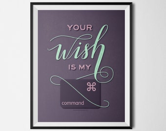 """Your Wish is My Command - Graphic Design Printable Purple 8.5""""x11"""""""