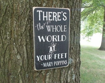 There's The Whole World At Your Feet Wood Sign Baby Nursery Wedding Love