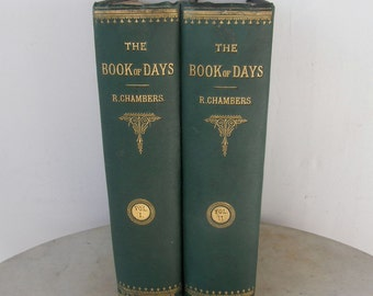 THE BOOK of DAYS Miscellany of Popular Antiquities 2 Volume Set 1st Edition (Assumed) 832/840 Pages Many Engravings London Edinburgh 1866