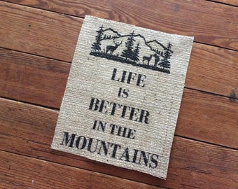 """Burlap """"Life is Better In The Mountains"""" Art Print - Housewarming Gift - Home Decor - Mountain House Decor"""
