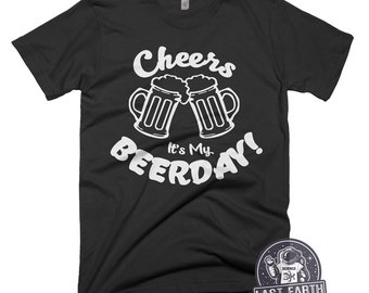 Cheers Beer Shirt Birthday Shirt Funny Tshirts 21st Birthday Funny Shirts 30th Birthday 40th Birthday 50th Birthday Mens Tshirt Womens Tees