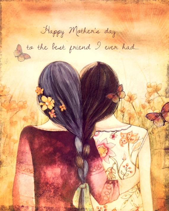 Happy mother's day to the best friend i ever had, art print