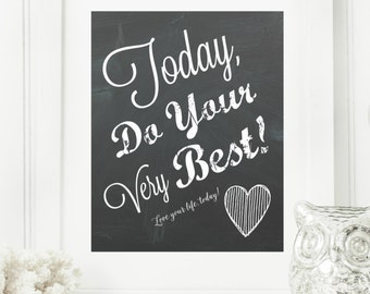 "Instant ""Today, Do Your Very Best"" Chalkboard Wall Art Print 8x10 Printable File Encouraging Home Decor 