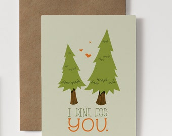 Funny Anniversary Card - Love Card - Funny card -  I Pine for You - Valentines Day - Long Distance greeting card - Valentines day