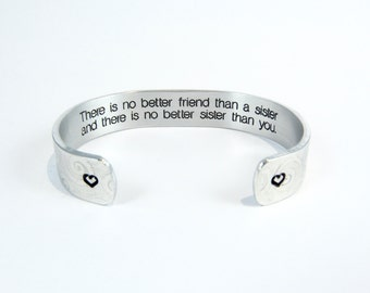 """Sister Gift - """"There is no better friend than a sister and there is no better sister than you."""" 1/2"""" hidden / secret message cuff bracelet"""
