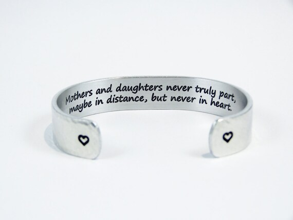 """Mother Daughter Gift """"Mothers and daughters never truly part, maybe in distance, but never in heart."""" 1/2"""" hidden message cuff"""
