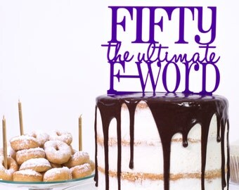 Fifty The Ultimate F-Word 50th Fiftieth 50 Birthday Cake Topper