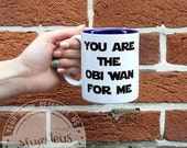 You Are The Obi Wan For Me Coffee Mug, Valentines Couples Gift, Husband Gift, Ceramic Mug, Cool Mens Gifts, Novelty Gifts, For Boyfriend