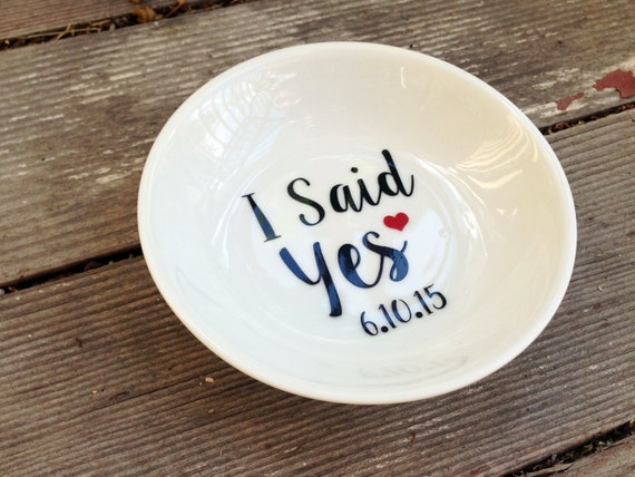 I Said Yes Ring Dish with Date Custom Engagement Ring Holder Personalized
