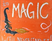 Those Who Don't Believe In Magic Will Never Find It! - OOAK Acrylic Painting