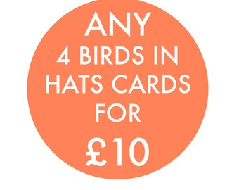 4 Card Birds in Hats Deal! Pick any you like from the shop