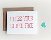 """Funny I miss you Card """"I miss your stupid face """" Missing you card, Long Distance Card, Missing Boyfriend, I really miss you"""