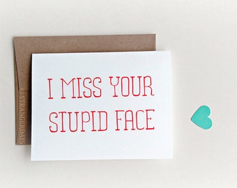 "Funny I miss you Card ""I miss your stupid face "" Missing you card, Long Distance Card, Missing Boyfriend, I really miss you"