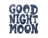 Good Night Moon 8x8 beautiful handdrawn and watercolor print on bright white paper for nursery child book