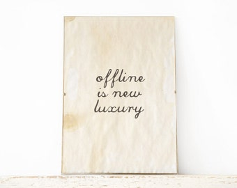 Typography wall art, Poster, wall art quote- offline is new luxury