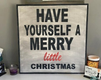 "Wooden Christmas Sign ""Have yourself a merry little christmas"""