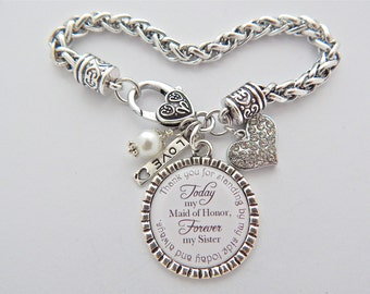 MAID of HONOR Charm Bracelet Forever my Sister Bracelet Maid of Honour Best FRIEND Sister of Bride Wedding Quote Jewelry Gift Sister In-Law