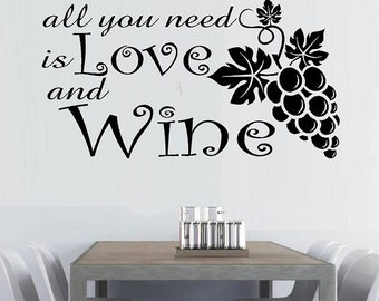 All you need is Love and Wine wall decal living room wine decal home decor vinyl decal wall quote wine lover kitchen decal winery decal
