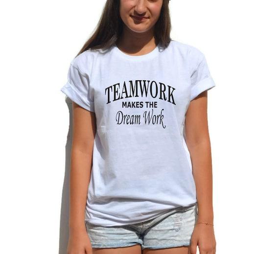Team Spirit Shirt Teamwork Makes The Dream Work Team by ...