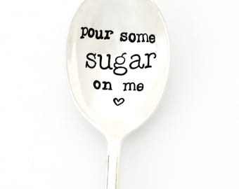 Pour Some Sugar On Me. Hand stamped sugar spoon by Milk & Honey ®