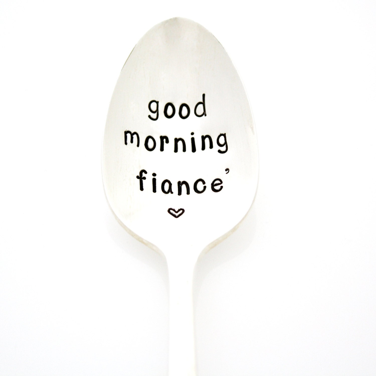 Goodmorning Unique Images: Good Morning Fiance' Hand Stamped Spoon. Unique