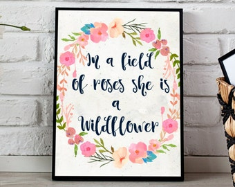 In a field of roses she is a wildflower, Instant Download, 11x14 & 8x10, Floral Print, watercolor print, Digital print, floral wreath print