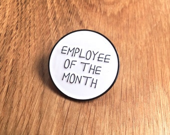 Employee of the Month Funny Enamel Pin Badge - Funny Pin Badge, Funny employee appreciation pin, enamel pins for work, secret santa gift
