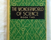Wonderworld of Science Book Two, Children's Science Book, Schoolbook, Color Illustrations, 1950