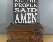 All the People Said Amen - Christian Saying Hand Painted Rustic Sign on Wood. Matt Maher