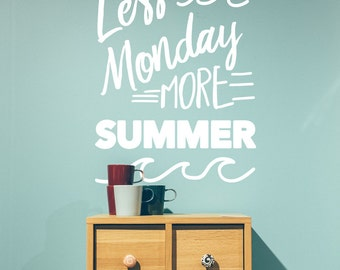 Less Monday More Summer - Custom Wall Quote Vinyl Decal for Girls, Dorm Room Decor, Bedroom, Summer Quotes, Beach Weather