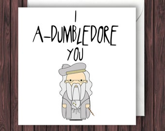 I A-Dumbledore You. Harry Potter Birthday Card. Valentines Card. Funny Card. Greetings Card. Geek Blank Card. Anniversary. Mother's Day card