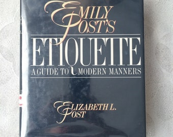 Emily Post's Etiquette - A Guide to Modern Manners by Elizabeth L. Post 14th Edition