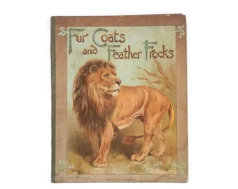c.1896 Fur Coats and Feather Frocks Chikdren's Natural History Book