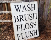 Wash Brush Floss Flush Bathroom Restroom Pallet Style Sign Rustic Distressed 12.5x18