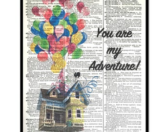 You Are My Adventure- UP Adventure is out there, UP House, Mixed Media 8x10 Vintage Dictionary page, Dictionary art, Dictionary print