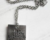 I am Jack's Smirking Revenge Necklace, Pop Culture, Quote Jewelry, Stamped Jewelry